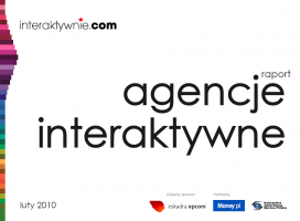 """Raport """"Agencje interaktywne"""" pokazał wyraźnie, że rok 2009 był dla polskich agencji interaktywnych okresem dynamicznego rozwoju."""