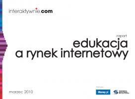 Raport interaktywnie.com: Edukacja a rynek internetowy