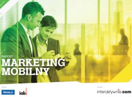 Raport Interaktywnie.com: Marketing mobilny