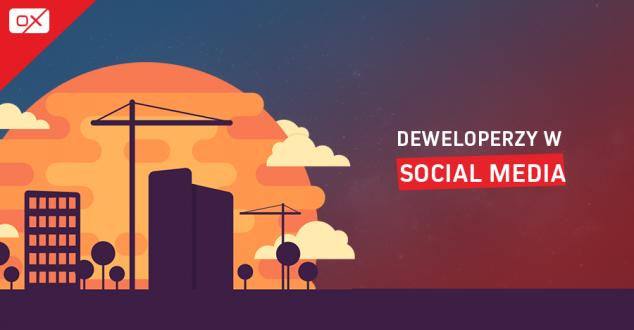 Który deweloper najlepiej buduje w Social Media ?