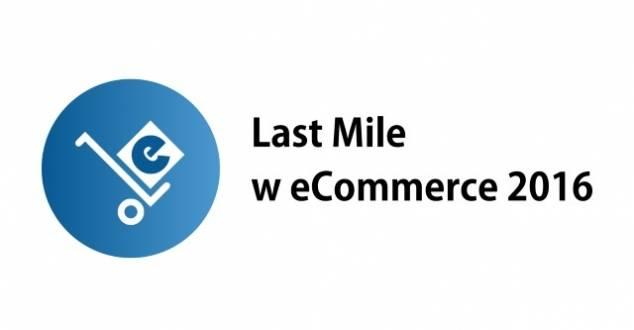 """Konferencja """"Last Mile w E-Commerce 2016"""" - dlaczego warto tam być?"""