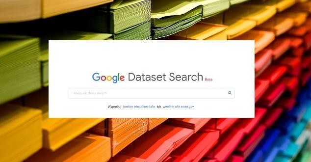 Dataset Search. Google chce ułatwić wyszukiwanie danych w sieci