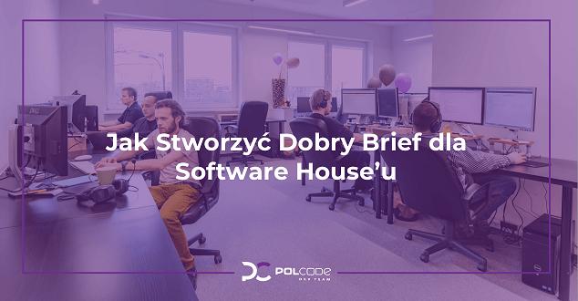 Jak stworzyć dobry brief dla software house'u
