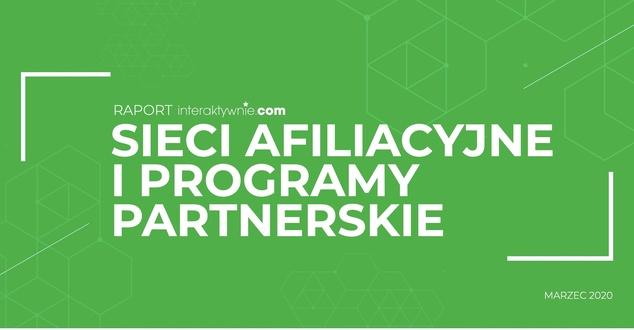 Sieci afiliacyjne i programy partnerskie zwiększają sprzedaż w Internecie. Które są polecane? [RAPORT]