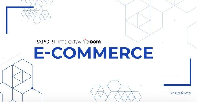Raport ecommerce 2021 - jak sprzedawać w internecie. Porady dla firm [ebook]