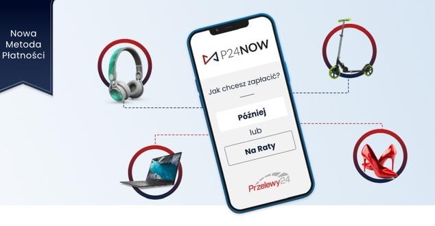 P24NOW. Przelewy24 i Santander Consumer Bank prezentują nową metodę płatności