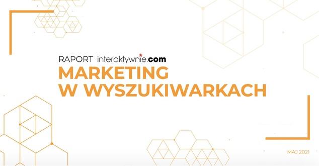 Agencje SEO-SEM oraz marketing w wyszukiwarkach. Raport i poradnik - edycja 2021