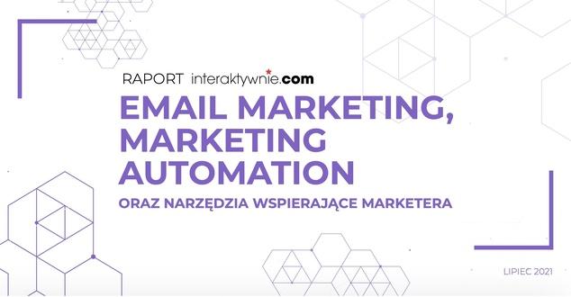 Email marketing i marketing automation - jak prowadzić skuteczną kampanię. Raport o trendach w 2021 roku