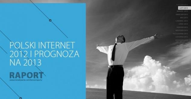 Raport Interaktywnie.com. Polski internet 2012 i prognoza na 2013